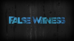 False Witness v10