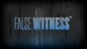False Witness v17